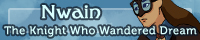 Nwain: The Knight Who Wandered Dream